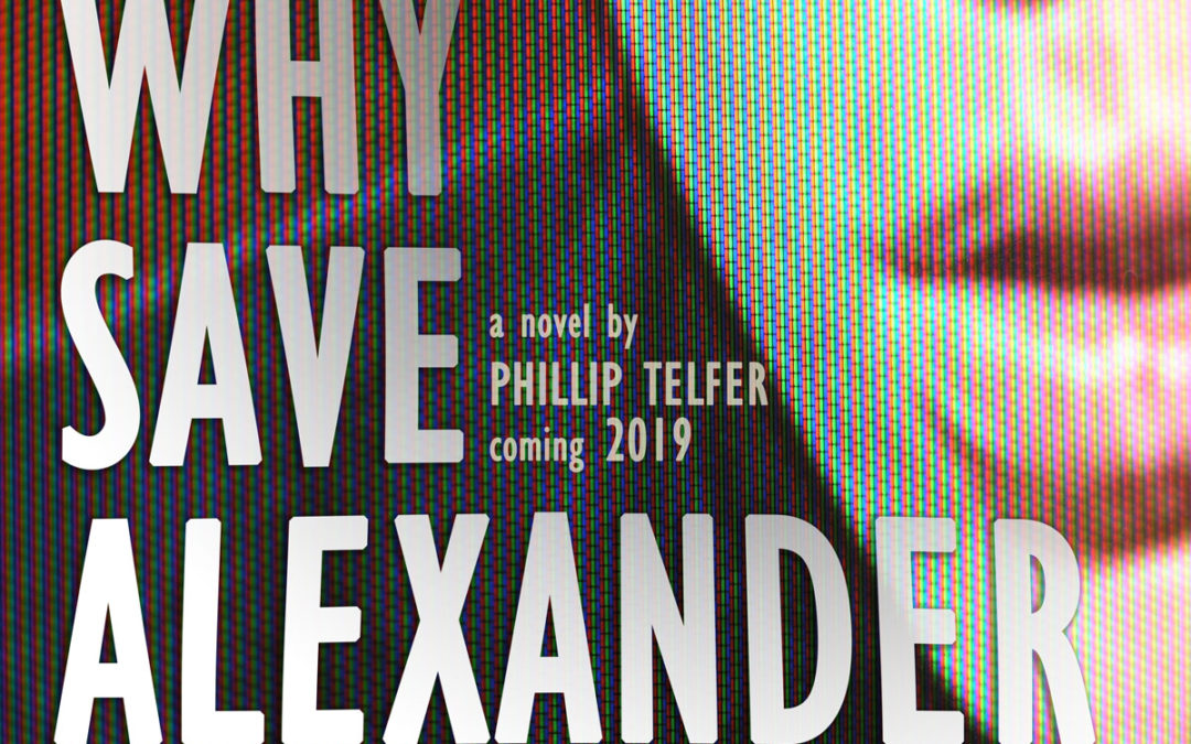 Why Save Alexander – Coming 2019